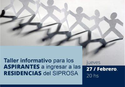 Taller Informativo para ASPIRANTES a ingresar a las RESIDENCIAS de SI.PRO.SA