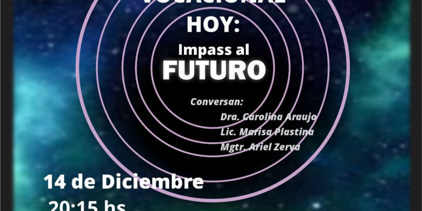 Orientación Vocacional Hoy: Impass al Futuro