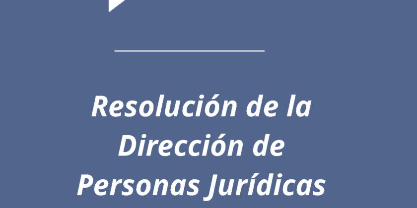 Resolución de la Dirección de Personas Jurídicas