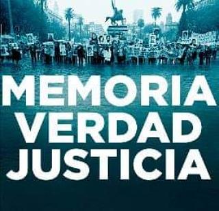24 de Marzo Dia Nacional de la Memoria, por la Verdad y la Justicia