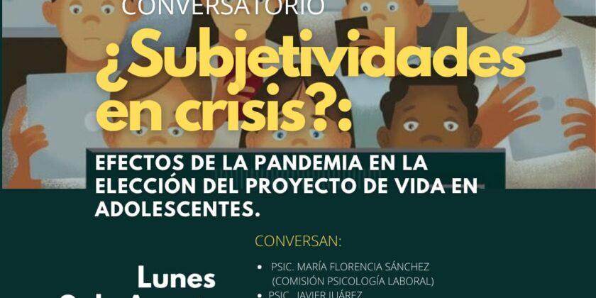 ¿Subjetividades en crisis?: efectos de la pandemia en la elección del proyecto de vida en adolescentes.